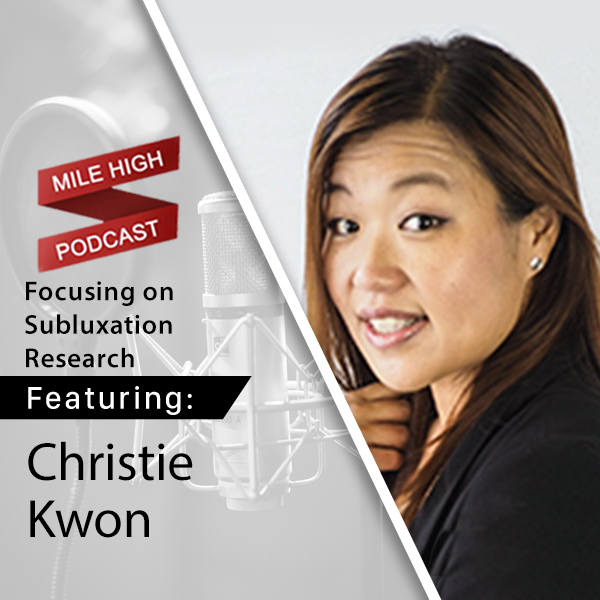 Christie Kwon: Focusing on Subluxation Research [PODCAST]