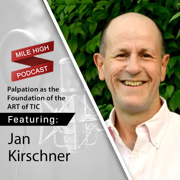 Jan Kirschner: Palpation as the Foundation of the ART of TIC [PODCAST]