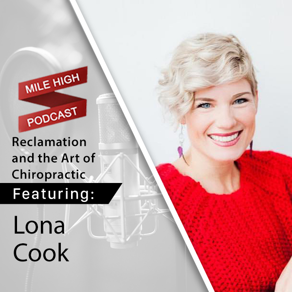 Lona Cook: Reclamation and the Art of Chiropractic [PODCAST]
