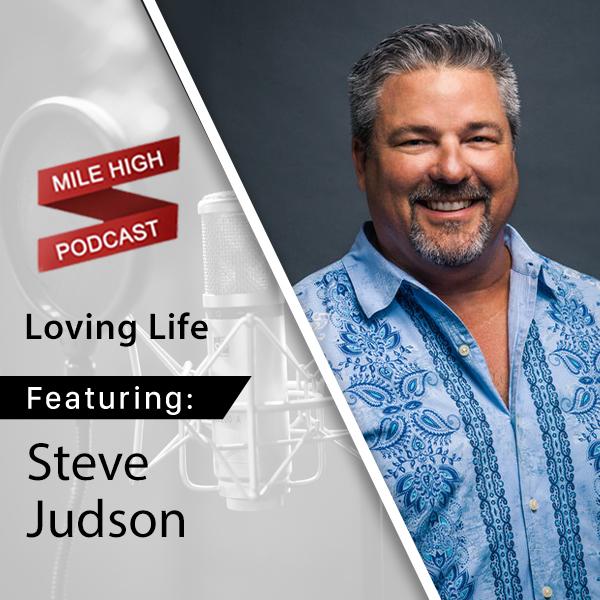 Stephen Judson: Loving Life [PODCAST]