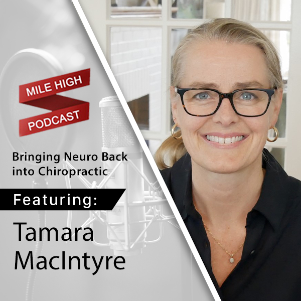 Tamara MacIntyre: Bringing Neuro Back into Chiropractic [PODCAST]