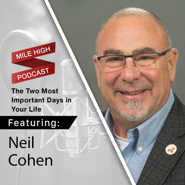 Neil Cohen: The Two Most Important Days in Your Life [PODCAST]
