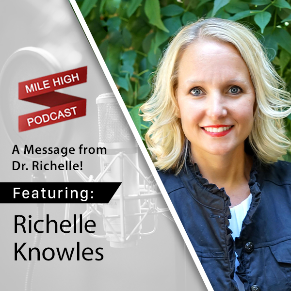 A Message from Dr. Richelle! [PODCAST]