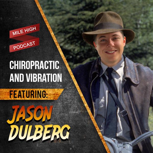 Jason Dulberg: Chiropractic and Vibration [PODCAST]