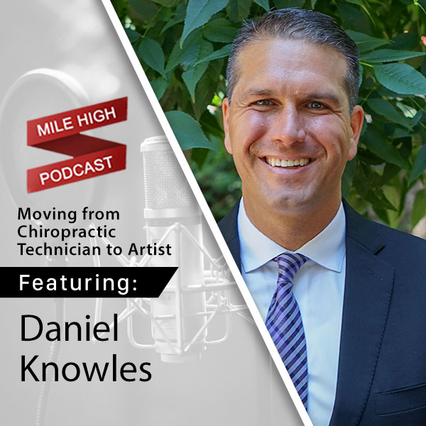 Daniel Knowles: Moving from Chiropractic Technician to Artist [PODCAST]