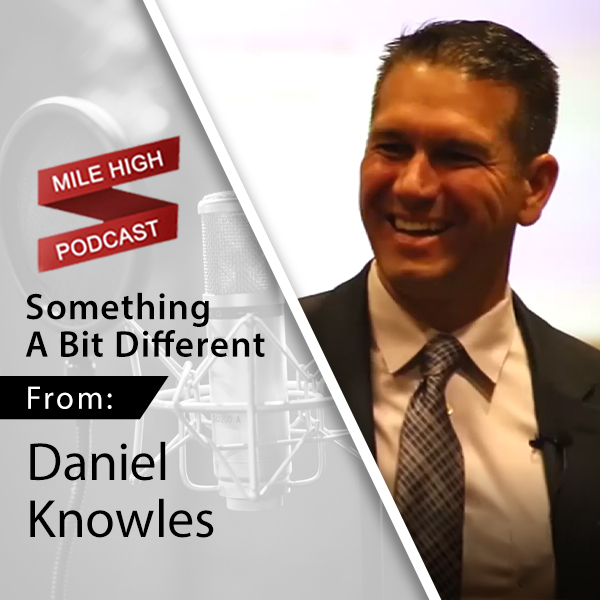 Something a Bit Different from Daniel Knowles [PODCAST]